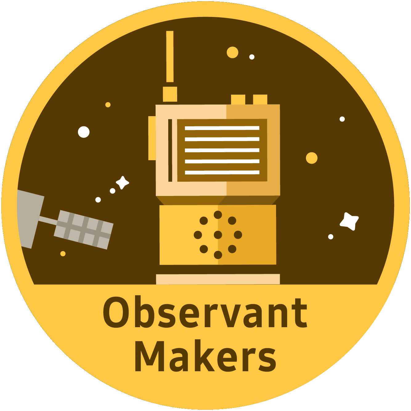 Observant Makers